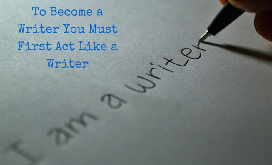 Act Like a Writer