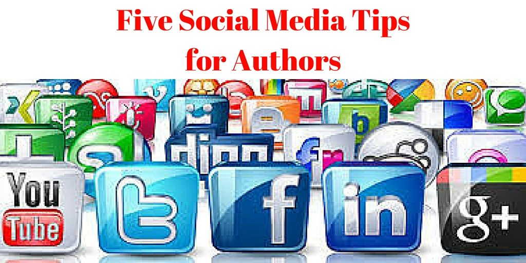 Five Social Media Tips for Authors