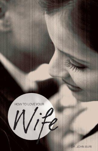 How to Love Your Wife John Buri