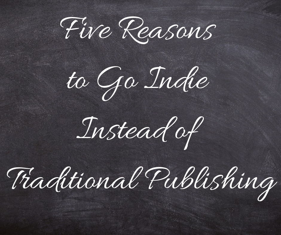 Indie Publishing over Traditional